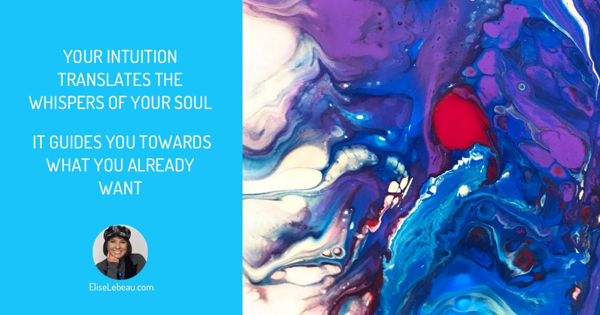 Intuition Quotes: Your intuition translates the whispers of your soul