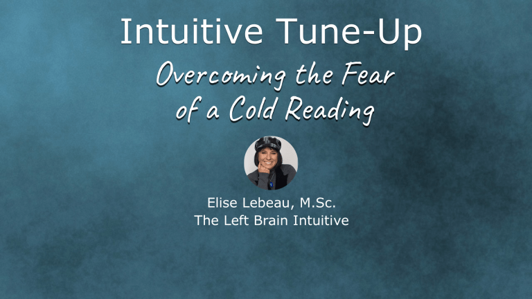 Intuitive Tune-Up: Overcoming the Fear of a Cold Reading